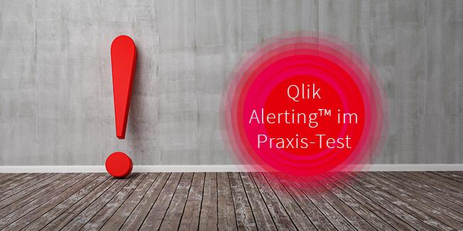 Qlik Alerting im Praxis-Test